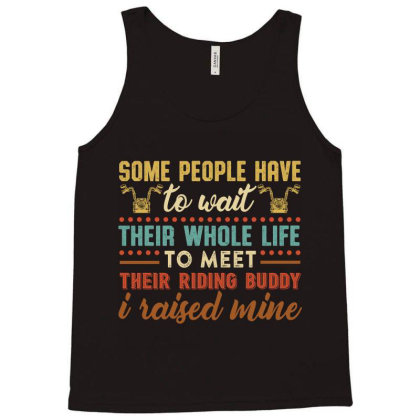 Some People Have To Wait Their Whole Life To Meet Their Riding Buddy I Tank Top Designed By Vip.pro123