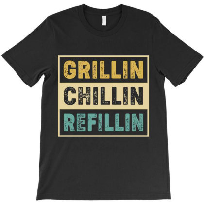 Funny Bbq Grillin Chillin And Refilling  Father's Day Gift Retro Vinta T-shirt Designed By Vip.pro123