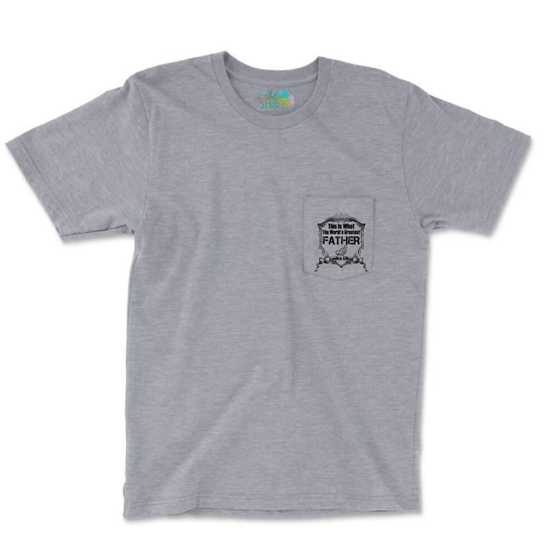 Worlds Greatest Father Looks Like Pocket T-shirt | Artistshot