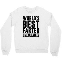 WORLD´S BEST FATER I MEAN FATHER   father's day gift Crewneck Sweatshirt   Artistshot