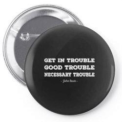 good trouble john lewis Pin-back button   Artistshot