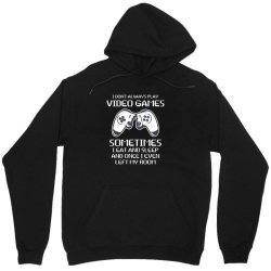 i don't always play video games Unisex Hoodie | Artistshot