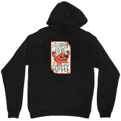 i flippin love coffee Unisex Hoodie | Artistshot