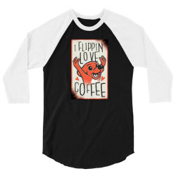 i flippin love coffee 3/4 Sleeve Shirt | Artistshot