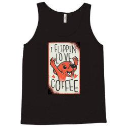 i flippin love coffee Tank Top | Artistshot