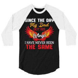 since the day my dad got his wings i have never been the same 3/4 Sleeve Shirt | Artistshot
