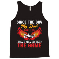 since the day my dad got his wings i have never been the same Tank Top | Artistshot
