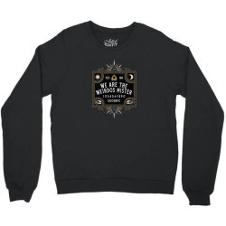 we are the weirdos mister Crewneck Sweatshirt | Artistshot