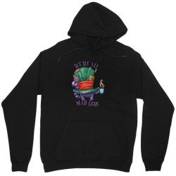 we're all mad here – cheshire cat in mad hatter's hat holding a Unisex Hoodie | Artistshot