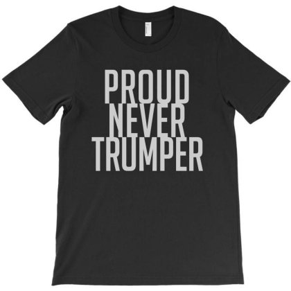 Proud Never Trumper T-shirt Designed By Otak Atik