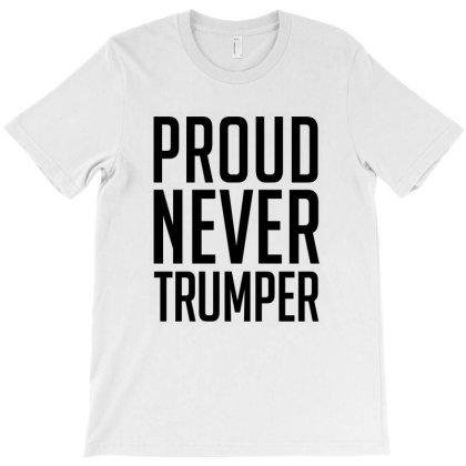 Proud Never Trumper - Black Design T-shirt Designed By Otak Atik