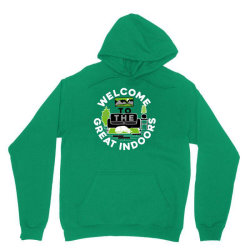welcome to the great indoors Unisex Hoodie | Artistshot