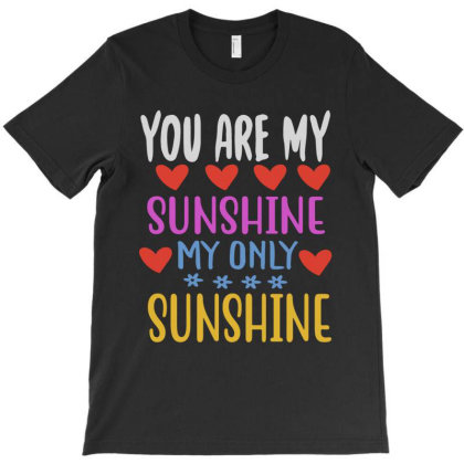 You Are My Sunshine T-shirt Designed By Irenestore
