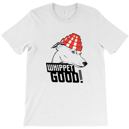 Whippet Good T-shirt Designed By Cuser4048