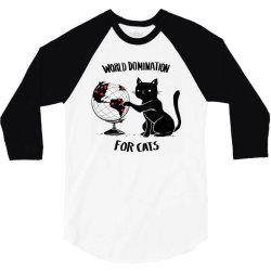 world domination for cats 3/4 Sleeve Shirt | Artistshot