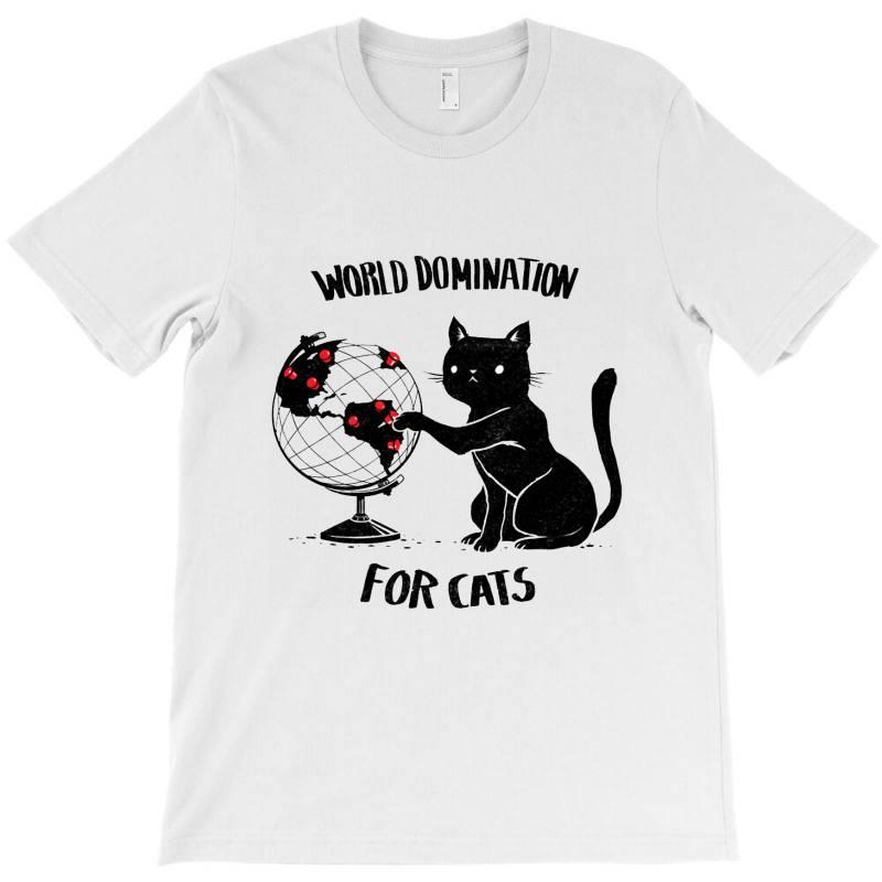World Domination For Cats T-shirt | Artistshot