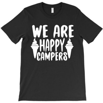 We Are Happy Campers T-shirt Designed By Irenestore