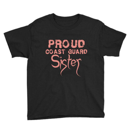 Proud Coast Guard Sister Youth Tee Designed By Vip.pro123