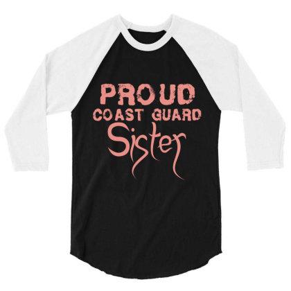 Proud Coast Guard Sister 3/4 Sleeve Shirt Designed By Vip.pro123