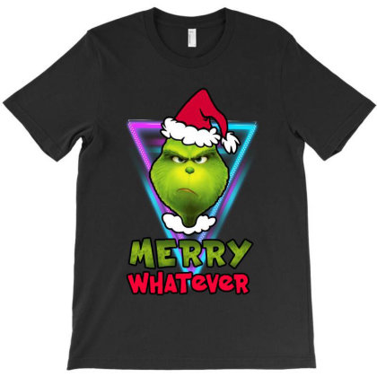 Grinch Funny Christmas Merry Whatever T-shirt Designed By Gotthis Tees