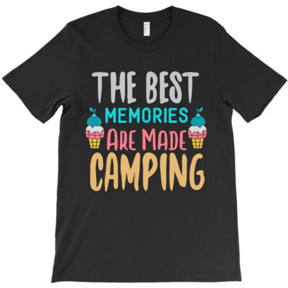 The Best Memories Are Made Camping T-shirt Designed By Irenestore