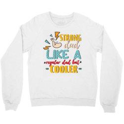 strong dad like a regular dad but cooler Crewneck Sweatshirt | Artistshot
