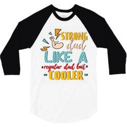 strong dad like a regular dad but cooler 3/4 Sleeve Shirt | Artistshot