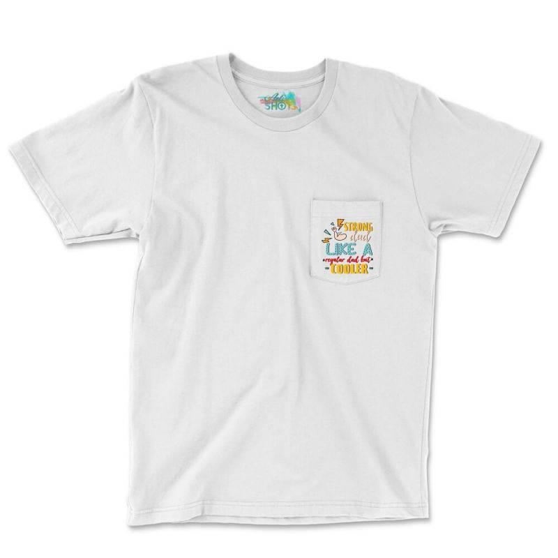 Strong Dad Like A Regular Dad But Cooler Pocket T-shirt | Artistshot