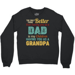 the only thing better than having you as a dad is my chirldren having Crewneck Sweatshirt | Artistshot