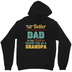 the only thing better than having you as a dad is my chirldren having Unisex Hoodie | Artistshot