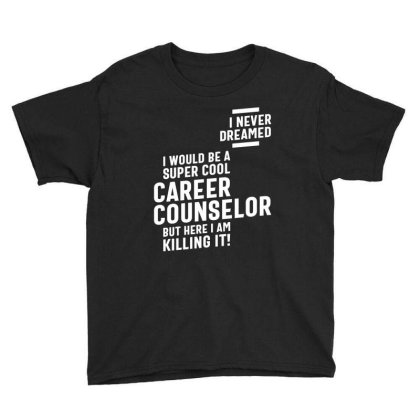 Career Counselor Job Title Gift Youth Tee Designed By Cidolopez