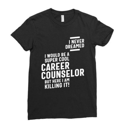 Career Counselor Job Title Gift Ladies Fitted T-shirt Designed By Cidolopez