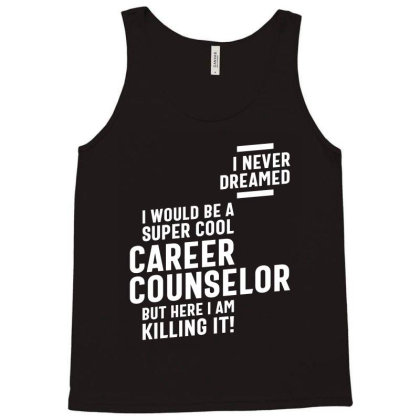 Career Counselor Job Title Gift Tank Top Designed By Cidolopez