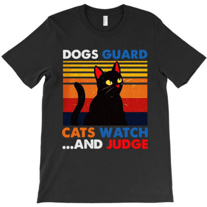 Vintage Dogs Guard Cats Watch And Judge T-shirt Designed By Marley Tees
