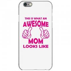 Awesome Mom Looks Like iPhone 6/6s Case   Artistshot