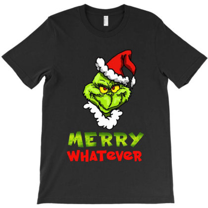 Christmas Grinchy Merry Whatever T-shirt Designed By Gotthis Tees