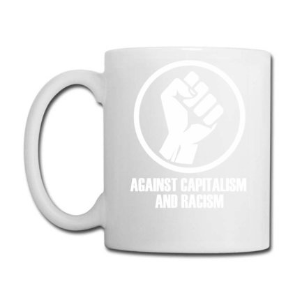 Against Capitalism And Racism Funny Coffee Mug Designed By Anma4547