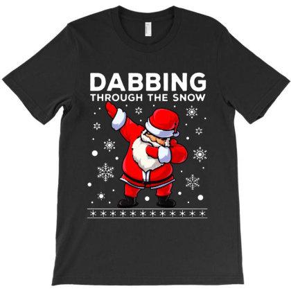 Dabbing Through The Snow Santa  Christmas T-shirt Designed By Gotthis Tees