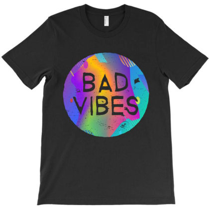 Bad Vibes Color T-shirt Designed By Gotthis Tees