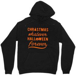christmas whatever halloween forever Unisex Hoodie | Artistshot