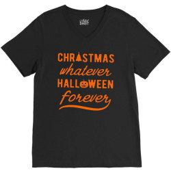 christmas whatever halloween forever V-Neck Tee | Artistshot