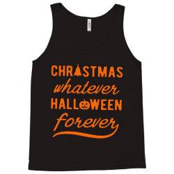 christmas whatever halloween forever Tank Top | Artistshot
