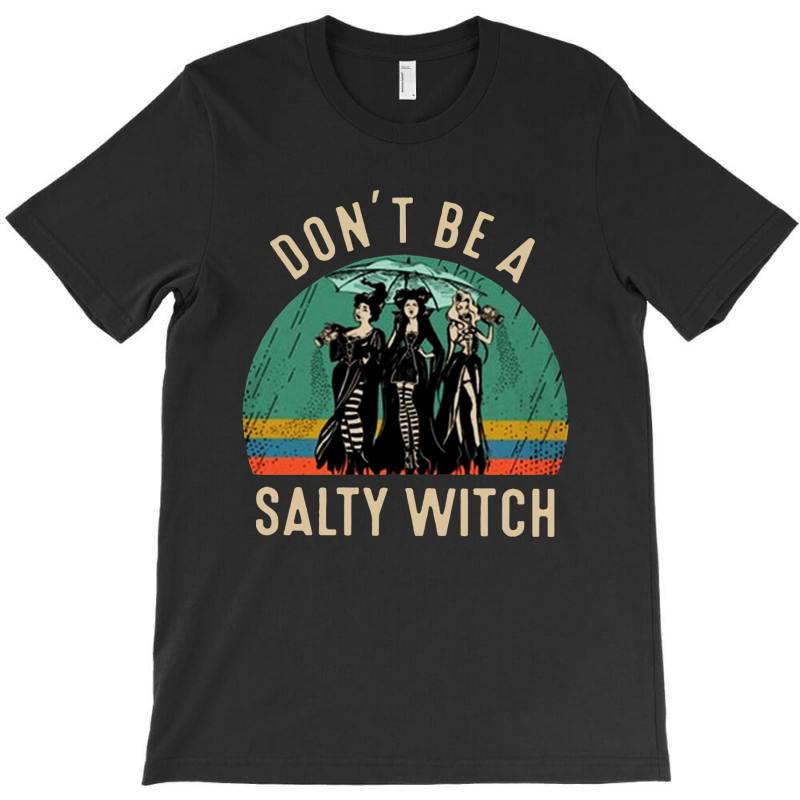 Vintage Don't Be A Salty Witch T-shirt | Artistshot