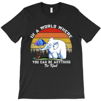 Awesome In A World Where You Can Be Anything Be Kind Elephant T-shirt Designed By Marley Tees