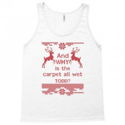 And WHY is the carpet all wet TODD? Tank Top | Artistshot