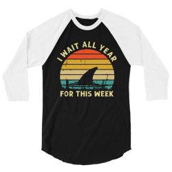 funny shark   i wait all year for this week 3/4 Sleeve Shirt | Artistshot