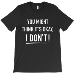 adam schiff you might think it's ok T-Shirt | Artistshot