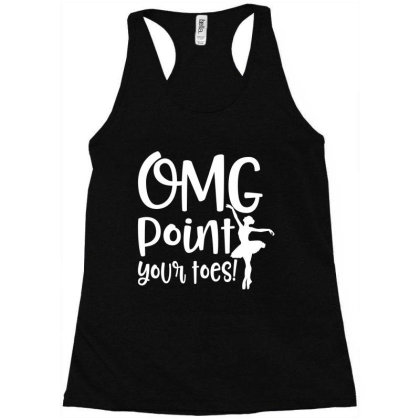 Omg Point Your Toes White Racerback Tank Designed By Vip.pro123
