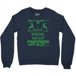 I Dont Know, Margo! Crewneck Sweatshirt | Artistshot