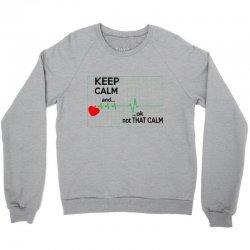 Keep Calm Nurse Crewneck Sweatshirt   Artistshot